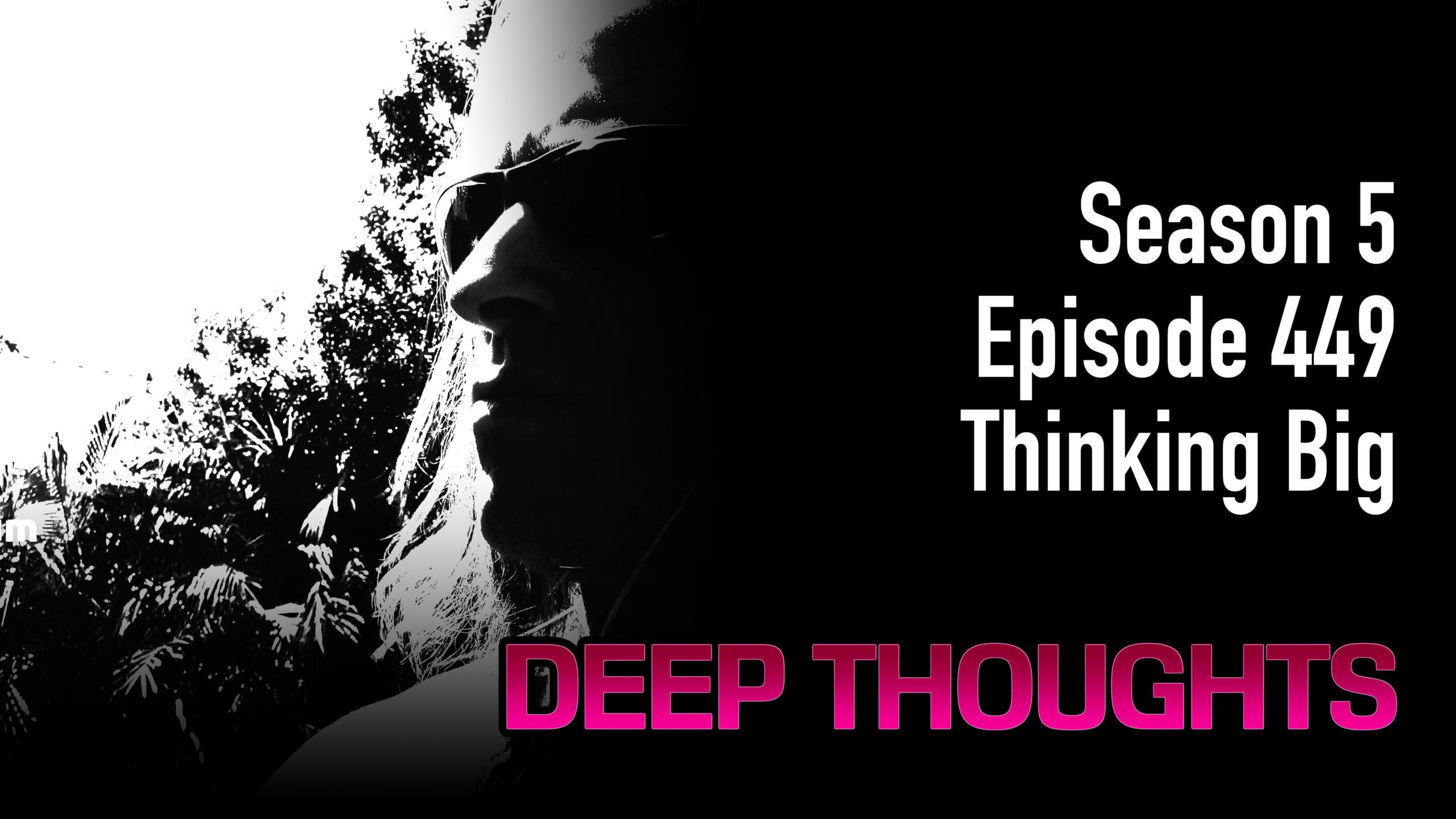 DTR Ep 449: Thinking Big