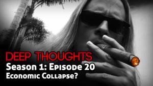 DTR Ep 20: Economic Collapse?