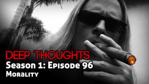 DTR Ep 96: Morality