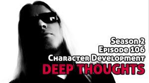 DTR Ep 106: Character Development (Screenwriting)