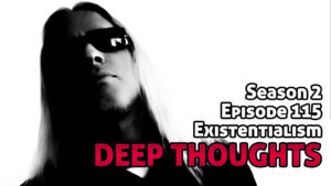 DTR Ep 115: Existentialism