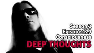 DTR Ep 129: Consciousness