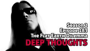 DTR Ep 183: The Flat Earth Dilemma