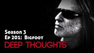 DTR Ep 201: Bigfoot