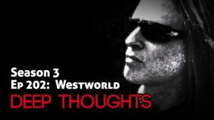 DTR Ep 202: Westworld