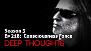 DTR Ep 218: Consciousness Force