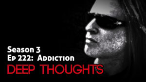 DTR Ep 222: Addiction