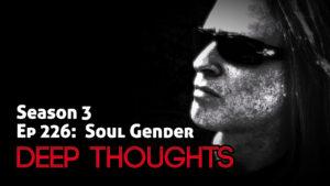 DTR Ep 226: Soul Gender