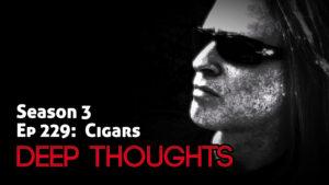 DTR Ep 229: Cigars