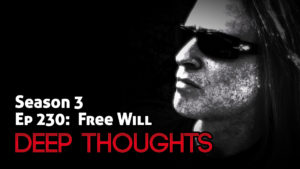 DTR Ep 230: Free Will