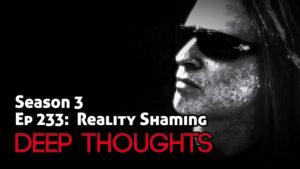 DTR Ep 233: Reality Shaming
