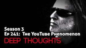 DTR Ep 241: The YouTube Phenomenon