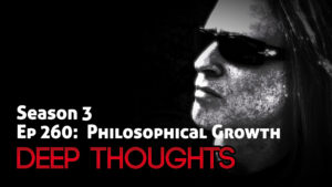 DTR Ep 260: Philosophical Growth