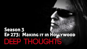 DTR Ep 273: Making it in Hollywood