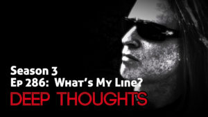DTR Ep 286: What's My Line?