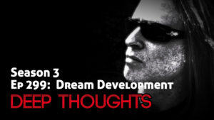 DTR Ep 299: Dream Development