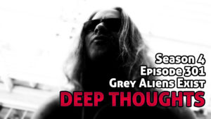 DTR Ep 301: Grey Aliens Exist