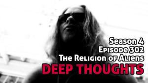DTR Ep 302: The Religion of Aliens