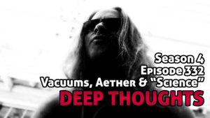 """DTR Ep 332: Vacuums, Aether & """"Science"""""""