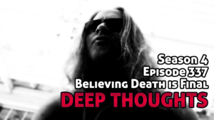 DTR Ep 337: Believing Death is Final