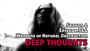 DTR Ep 344: Weapons of Natural Destruction