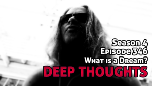 DTR Ep 346: What is a Dream?