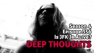 DTR Ep 356: Is JFK Jr Alive?