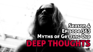 DTR Ep 363: Myths of Getting Old