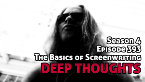 DTR Ep 393: The Basics of Screenwriting