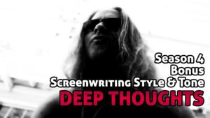 DTR S4 BONUS: Screenwriting Style & Tone