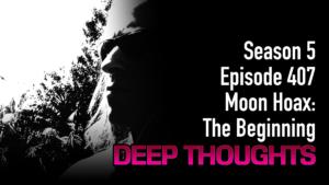 DTR Ep 407: Moon Hoax: The Beginning