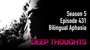 DTR Ep 431: Bilingual Aphasia