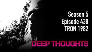 DTR Ep 438: TRON 1982