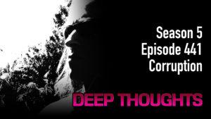 DTR Ep 441: Corruption