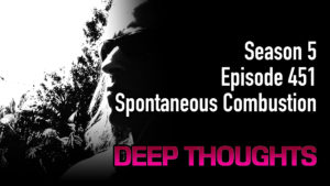 DTR Ep 451: Spontaneous Combustion