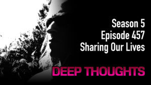 DTR Ep 457: Sharing Our Lives