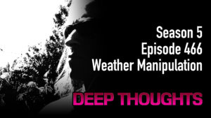 DTR Ep 466: Weather Manipulation