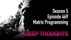 DTR Ep 469: Matrix Programming