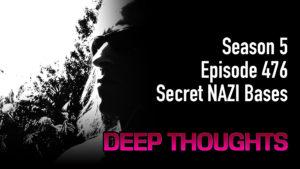 DTR Ep 476: Secret NAZI Bases
