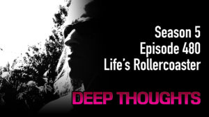 DTR Ep 480: Life's Rollercoaster