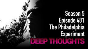 DTR Ep 481: The Philadelphia Experiment