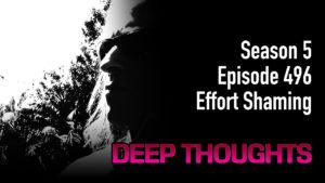 DTR EP 496: Effort Shaming