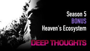 DTR S5 Bonus: Heaven's Ecosystem