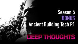 DTR S5 Bonus: Ancient Building Tech P1