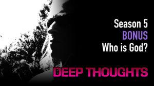 DTR S5 Bonus: Who is God?