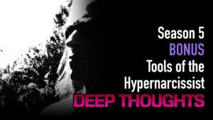 DTR S5 Bonus: Tools of the Hypernarcissist