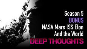 DTR S5 Bonus: NASA Mars ISS Elon and the World