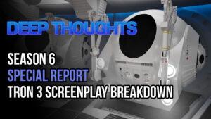 DTR S6 SR: TRON 3 Screenplay Breakdown