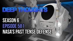 DTR S6 EP 581: NASA's Past Tense Defense