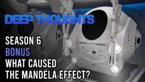 DTR S6 Bonus: What Cause the Mandela Effect?